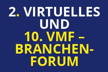 2. virtuelles und 10. VMF-Branchenforum im November 2020