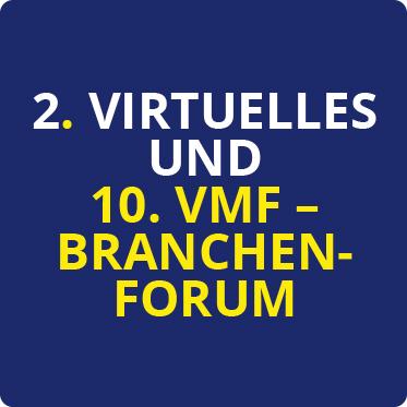 2. Virtuelles und 10. VMF-Branchenforum