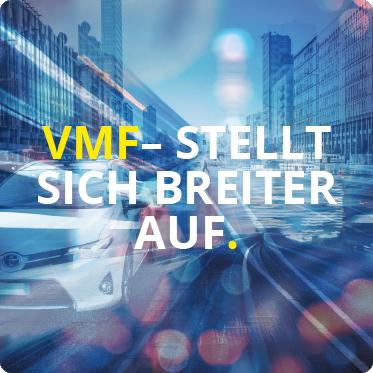 VMF - stellt sich breiter auf