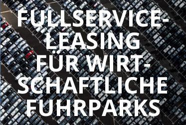 Fullserviceleasing für wirtschaftliche Fuhrparks