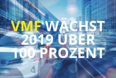 VMF wächst 2019 über 100 Prozent