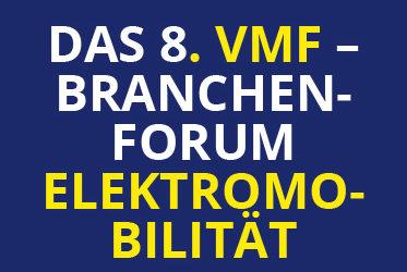 Das 8. VMF-Branchenforum im November 2019: Elektromobilität