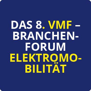 Das 8. VMF-Branchenforum-Elektromobilitaet