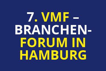 7. VMF-Branchenforum in Hamburg