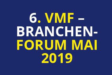 6. VMF-Branchenforum Mai 2019
