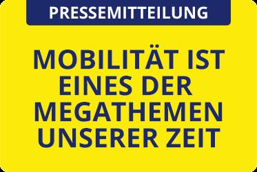 Mobilität ist eines der Megathemen unserer Zeit